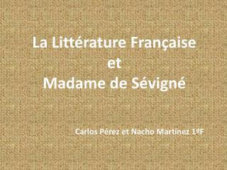La Littérature Française et Madame de Sévigné