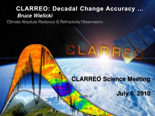 CLARREO: Decadal Change Accuracy ...