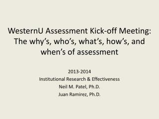 WesternU Assessment Kick-off Meeting: The why's, who's, what's, how's, and when's of assessment