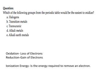 Oxidation- Loss of Electrons Reduction-Gain of Electrons