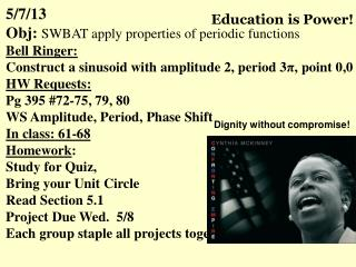 5/7/13  Obj :  SWBAT apply properties of  periodic functions Bell  Ringer :