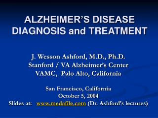 ALZHEIMER S DISEASE DIAGNOSIS and TREATMENT