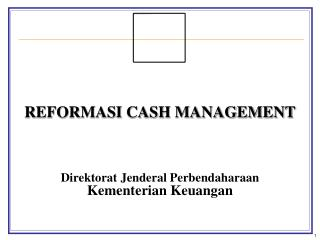 REFORMASI CASH MANAGEMENT