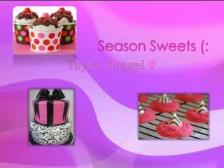 Season Sweets (: