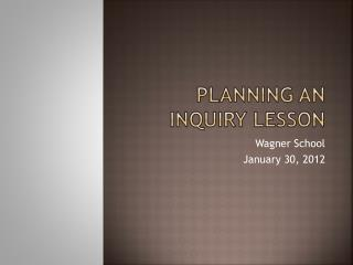 Planning an inquiry lesson