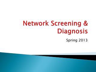Network Screening & Diagnosis