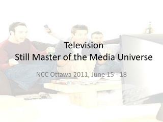 Television  Still Master of the Media Universe