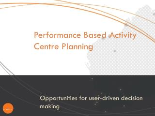 O pportunities  for user-driven decision making