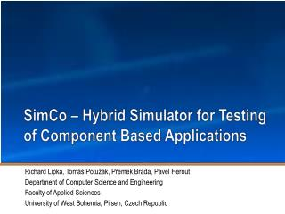 SimCo – Hybrid Simulator  for Testing of Component Based Applications