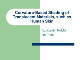 Curvature-Based Shading of Translucent Materials, such as Human Skin