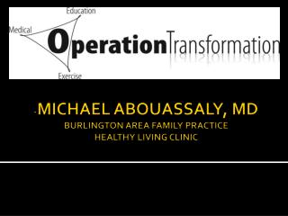 - MICHAEL ABOUASSALY, MD BURLINGTON AREA  FAMILY PRACTICE HEALTHY LIVING  CLINIC