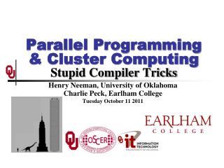 Parallel Programming & Cluster Computing Stupid Compiler Tricks