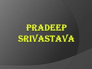Pradeep Srivastava