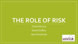 The role of risk