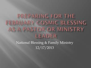 Preparing for the February Cosmic Blessing as a Pastor or Ministry Leader
