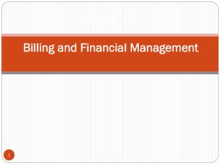 Chapter 8 Billing and Financial Management