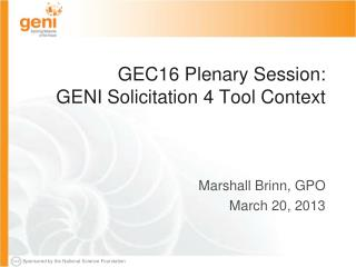 GEC16 Plenary Session:  GENI Solicitation 4 Tool Context