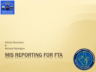 MIS Reporting for FTA