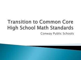 Transition to Common Core  High School Math Standards