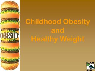 Childhood Obesity and Healthy Weight