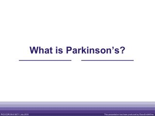 What is Parkinson's?