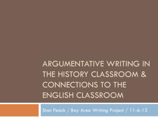 Argumentative Writing in the History Classroom & Connections to the English Classroom