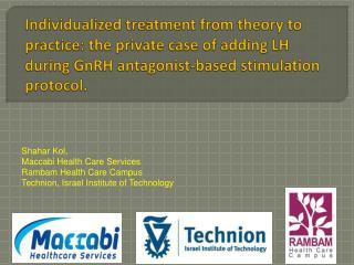Shahar Kol ,  Maccabi Health Care Services Rambam Health Care Campus