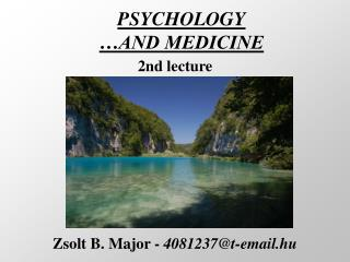 PSYCHOLOGY …AND MEDICINE