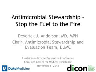 Antimicrobial Stewardship � Stop the Fuel to the Fire
