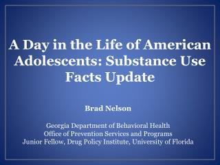 A Day in the Life of American Adolescents: Substance Use Facts Update