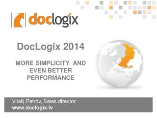 Vitalij Petrov, Sales  director www.doclogix.lv