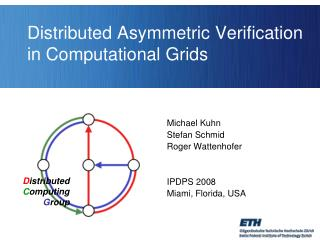 Distributed Asymmetric Verification in Computational Grids