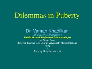 Dilemmas in Puberty
