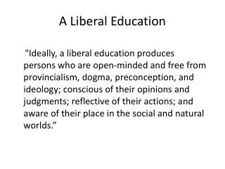 A Liberal Education