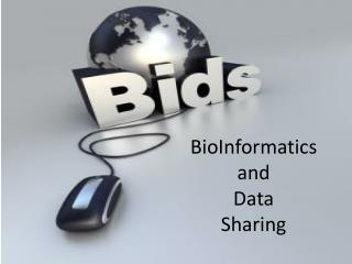 BioInformatics and Data Sharing