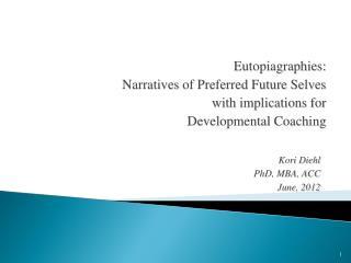 Kori Diehl PhD, MBA, ACC June, 2012