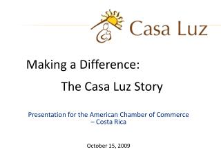 Presentation for the American Chamber of Commerce   Costa Rica   October 15, 2009