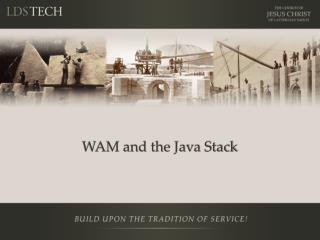 WAM and the Java Stack