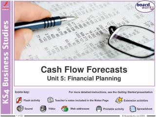 Cash Flow Forecasts Unit 5: Financial Planning