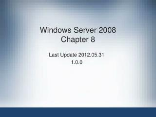 Windows Server 2008 Chapter 8