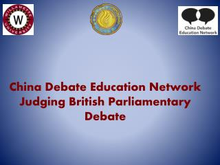 China Debate Education Network  Judging British Parliamentary Debate