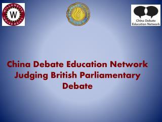 China Debate Education Network  Judging British Parliamentary Debate
