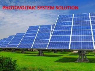 PHOTOVOLTAIC SYSTEM SOLUTION