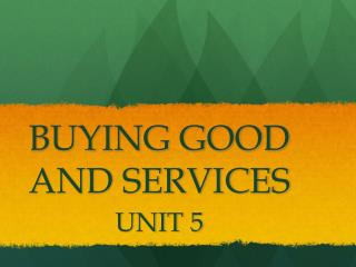 BUYING GOOD AND SERVICES