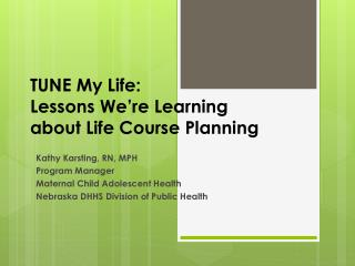 TUNE My Life:  Lessons We're Learning  about Life Course Planning