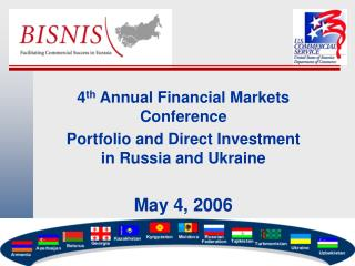 4th Annual Financial Markets Conference Portfolio and Direct Investment in Russia and Ukraine  May 4, 2006