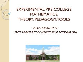 EXPERIMENTAL PRE-COLLEGE MATHEMATICS:  THEORY, PEDAGOGY, TOOLS