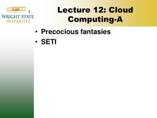 Lecture 12: Cloud  Computing-A