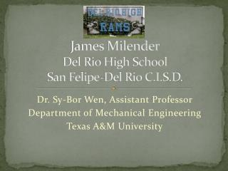 James Milender Del Rio High School San Felipe-Del Rio C.I.S.D.