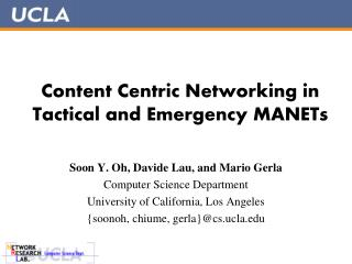 Content Centric Networking in Tactical and Emergency MANETs